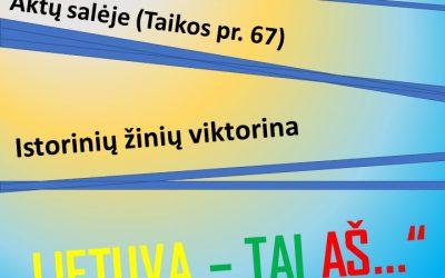 """Istorinių žinių viktorina ,,Lietuva – tai aš"""""""